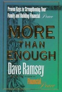 Review of More Than Enough: Proven Keys to Strengthening Your Family and Building Financial Peace by Dave Ramsey