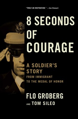 "Review of ""8 Seconds of Courage: a Soldier's Story from Immigrant to the Medal of Honor"""